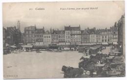 CALAIS  - GH  - La Place D´Armes, Jour De Petit Marché - Attelage - Calais