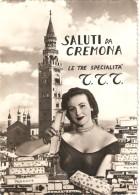 CT--N--01710--  CREMONA-LE TRE SPECIALITA-SALUTI DA CREMONA-PUBBLICITA -TORRONE VERGANI-  VIAGGIATA - Cremona