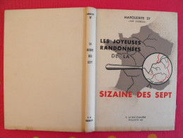 Les Joyeuses Randonnées De La Sizaine Des Sept. Marguerite Sy (Alix Dubreuil). Scout. 1947. Bouveyron. Baconnière - Non Classés