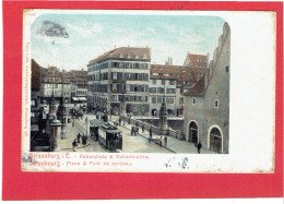 STRASBOURG 1905 PLACE ET PONT DE CORBEAU  TRAMWAY CARTE COLORISEE EN BON ETAT - Strasbourg