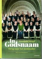 Annemie Struyf In Godsnaam Terug Naar Het Slotklooster Foto's Lieve Blancqaert 202 Blz - Livres, BD, Revues