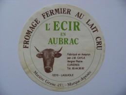 Etiquette Fromage -L'Ecir En Aubrac -Fromagerie J-M Cayla à Curières 12 Laguiole -  Aveyron   A Voir ! - Cheese