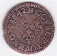 DOUBLE TOURNOIS 1642 H ( LA ROCHELLE ) LOUIS XIII - 987-1789 Royal