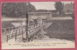 59 - MAUBEUGE - Apres Le Bombardement-La Porte De France-Le Pont De Bois Provisoire--animé - Maubeuge