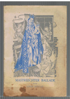 Mastreechter Ballade, Louis Mincan, In Dialect, Nv Leiter-nypels, Maastricht, - Poésie