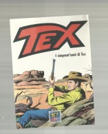 102696 CM 16,5 X 11 50 ANNIVERSARIO TEX  1998 - People