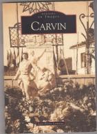 MEMOIRE EN IMAGES    - CARVIN - Altri Comuni
