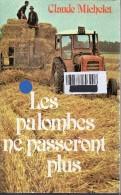 Claude Michelet - Les Palombes Ne Passeront Plus - France Loisirs - 1983 - Roman - Livres, BD, Revues