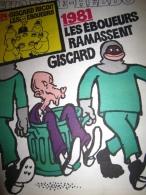 Charlie Hebdo N°547 : 1974 Giscard Recoit Les Eboueurs, 1981 Les Eboueurs Ramassent Giscard. 1981 - Zeitschriften & Magazine