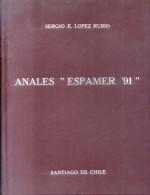 ANALES ESPAMER 91 - SERGIO E. LOPEZ RUBIO - SANTIAGO DE CHILE EDICION DE LUJO AUTOGRAFIADA Y DEDICADA POR EL AUTOR - Exposiciones Filatélicas