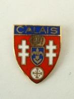 PIN´S  VILLE DE CALAIS - BLASON - PAS DE CALAIS -  FRANCE - Villes