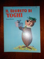 RARO 1966 IL SEGRETO DI YOGHI MONDADORI ILLUSTRATO LIBRO D'ARGENTO - Niños Y Adolescentes