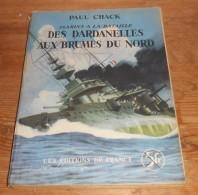 Des Dardanelles Aux Brumes Du Nord. Marins à La Bataille. Paul Chack.1937. - Histoire