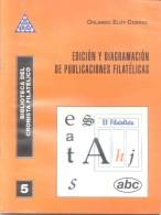 EDICION Y DIAGRAMACION DE PUBLICACIONES FILATELICAS - ORLANDO ELOY CORRES - AÑO 1994 56 PAGINAS - Literatura