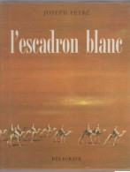 L'Escadron Blanc Joseph Peyré Delagrave Rééedition  Grand Format Illustrations De Paul Durand - Francese