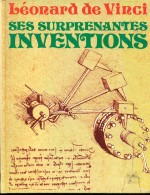 Leonard De Vinci Ses Surprenantes Inventions  Ed Liber - Kunst