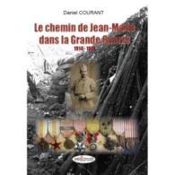 RARE1000 Exempl Le Chemin De Jean-Marie [ALEXANDRE] Dans La Grande Guerre 1914-1918 D. COURANT Inédits Et Introuvables, - Guerre 1914-18