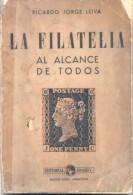 """""""LA FILATELIA AL ALCANCE DE TODOS"""" LIBRO RICARDO JORGE LEIVA EDITORIAL HOBBY SRL BUENOS AIRES 1957 OBRA HISTORICA INCOMP - Handbücher"""