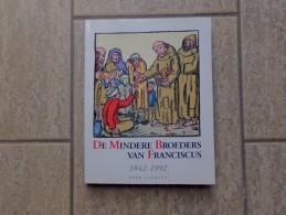 De Mindere Broeders Van Franciscus, 1842-1992 Door Dirk Laureys, 256 Blz., 1992 - Non Classés