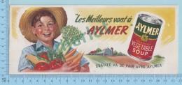 """Publicité Buvard Bloters - Soup AYLMER -  """" Qualité Vont De Pair Avec Aylmer - 2 Scans - Non Classés"""