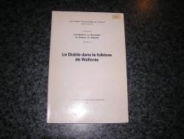 LE DIABLE DANS LE FOLKLORE DE WALLONIE Régionalisme Légendes Basse Semois Cortège Mons Ath Géants Ellezelles Toponymie - Culture