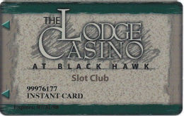 Lodge Casino Black Hawk, CO - Special INSTANT CARD - Slot Card - Casino Cards