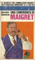 # Georges Simenon - Una Confidenza Di Maigret - Mondadori Dicembre 1968 - 1 Edizione - Simenon