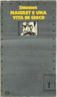 # Georges Simenon - Maigret E Una Vita In Gioco - Oscar Mondadori Ottobre 1972 - 1 Edizione - Simenon