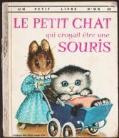 Un Petit Livre D´OR  N° 309 - Le Petit Chat Qui Croyait être Une Souris  - Éditions Les Deux Coqs D´or - (  1969 ) . - Livres, BD, Revues