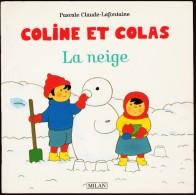 """Pascale Claude-Lafontaine - COLINE Et COLAS  """" La Neige """" - Éditions MILAN - ( 1995 ) . - Bücher, Zeitschriften, Comics"""
