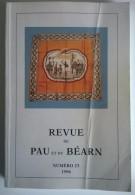 Revue De Pau Et Du Béarn - N° 23 - 1996 - 384 Pages - - Aquitaine
