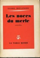 Boulanger Les Noces De Merle Ed Table Ronde Petite Dedicace - Livres Dédicacés
