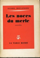 Boulanger Les Noces De Merle Ed Table Ronde Petite Dedicace - Libros, Revistas, Cómics