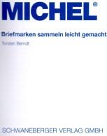 MlCHEL-Ratgeber Briefmarken Sammeln Leicht Gemacht 2014 Neu 15€ Motivation SAMMLER-ABC Für Junge Sammler Oder Alte Hasen - German