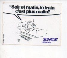 REF 6  : Autocollant Publicitaire Sticker SNCF PIEM Soir Et Matin Le Train C'est Plus Malin - Adesivi
