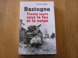 BASTOGNE TRENTE JOURS SOUS LE FEU ET LA NEIGE Engels E Régionalisme Guerre 40 45 Bataille Des Ardennes - Guerre 1914-18