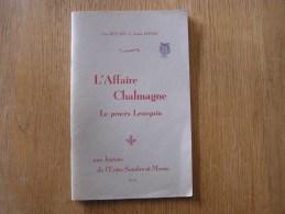 L´ AFFAIRE CHALMAGNE Le Procès Leurquin 1973 Régionalisme Histoire Sambre & Meuse Faits-Divers Froidchapelle Chimay - Cultuur