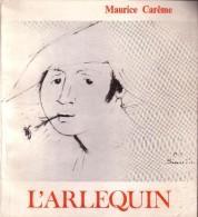 CAREME Maurice L'Arlequin 1970 Environ 150 Pages, Couverture Un Peu Pliée Et Salie - Auteurs Français