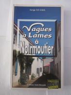 VAGUES A LAMES A NOIRMOUTIER Par SERGE LE GALL  éditions  BARGAIN  Policier - Livres, BD, Revues