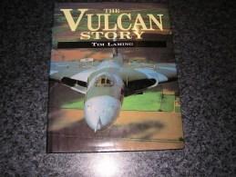 THE VULCAN STORY Tim Laming Manual Aircraft Aviation Avion Avro Jet British Aérospace Squadron Bombers Great Britain - Books, Magazines, Comics