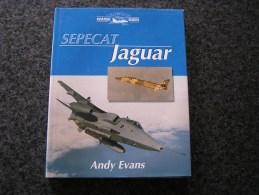 SEPECAT JAGUAR Andy Evans 1998 Aircraft Aviation Avion RAF Armée De L´Air France Great Britain Squadron - Livres, BD, Revues