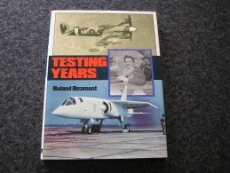 TESTING YEARS Roland Beamont Prototype Aircraft Canberra Spitfire Méteor Junkers Jet Aviation RAF Great Britain Squadron - Livres, BD, Revues