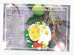 Cp , 17 X 12 , RECETTE , NOUVELLE CALEDONIE , Le Relais De POINGAM Restaurant , LA TARTIFLETTE A LA LANGOUSTE - Recettes (cuisine)