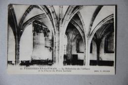FERRIERES-EN-GATINAIS (LOIRET), Le Réfectoire De L'Abbaye Et La Chaire Du Frère Lecteur - Frankrijk