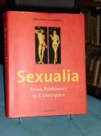Sexualia From Prehistory To Cyberspace  Edit.Konemann 2001 - Histoire De L'Art Et Critique