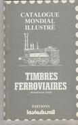CATALOGUE MONDIAL ILLUSTRE THRMATIQUE CHEMIN DE FER 144 PAGES - Timbres Ferroviaires Inventaire Sans Cote - Eisenbahnen
