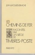 """LIVRE EN FRANCAIS 55 PAGES """"LES CHEMINS DE FER RACONTES PAR UN SIECLE DE TIMBRES POSTE"""" Par Jean Jacques LABLACHE - Eisenbahnen"""