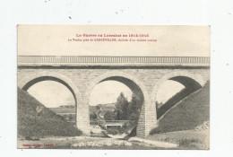 Cp , Militaria , La Guerre En Lorraine En 1914 - 1915 , Le Viaduc Près De GERBEVILLER , Théâtre D'un Violent Combat - Guerre 1914-18