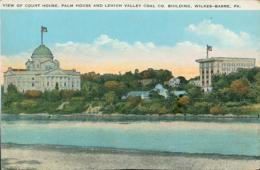 US WILKES BARRE / View Of Court House, Palm House And Lehigh Valley Coal Co. Building / CARTE COULEUR - Etats-Unis