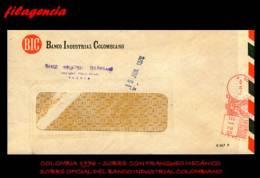 AMERICA. COLOMBIA. ENTEROS POSTALES. SOBRE CIRCULADO OFICIAL 1976. BANCO INDUSTRIAL COLOMBIANO. FRANQUEO MECÁNICO - Colombia